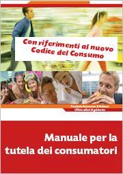 manuale per la tutela dei consumatori - con riferimenti al nuovo codice del consumo