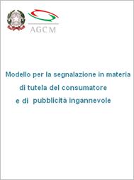 Modello per la segnalazione in materia di tutela del consumatore e di pubblicità ingannevole e comparativa